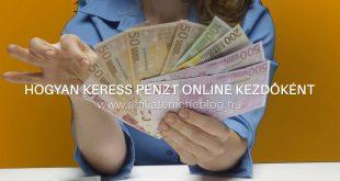 Hogyan keress pénzt online kezdőként