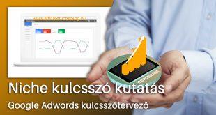 Hogyan válasszuk ki a Niche-t, hogy profitáljon weboldalad? Ideális Niche kulcsszó kutatás – Google Adwords kulcsszótervező eszközzel
