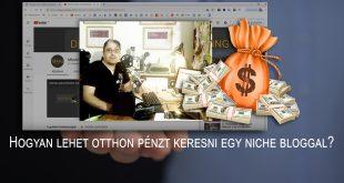 Hogyan lehet otthon pénzt keresni egy niche bloggal?