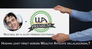 Hogyan lehet pénzt keresni Wealthy Affiliate vállalkozással