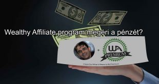 Wealthy Affiliate program megéri a pénzét?